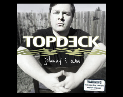 MC TopDeck - Johnny I am